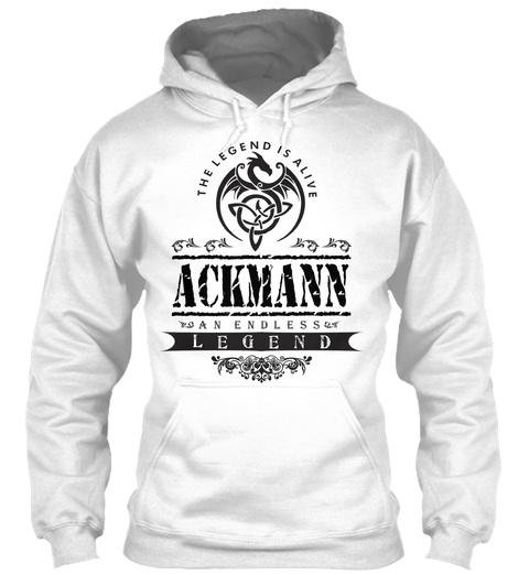The Legend Is Alive Ackmann An Endless Legend White T-Shirt Front