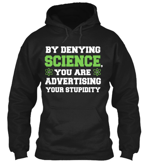 Denying  Science Black Sweatshirt Front