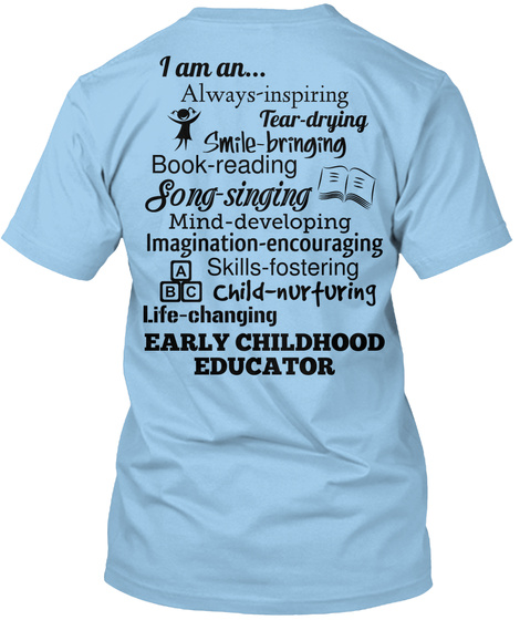 I Am An... Always Inspiring Tear Drying Smile Bringing Book Reading Song Singing Mind Developing... Light Blue T-Shirt Back