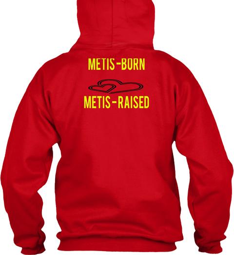Metis Metis   Born Metis  Raised Red Sweatshirt Back