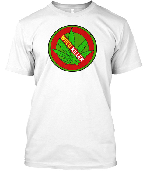 Weed Killer White T-Shirt Front