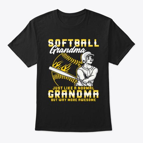 Softball Grandma Just Like A Normal Gra Black T-Shirt Front