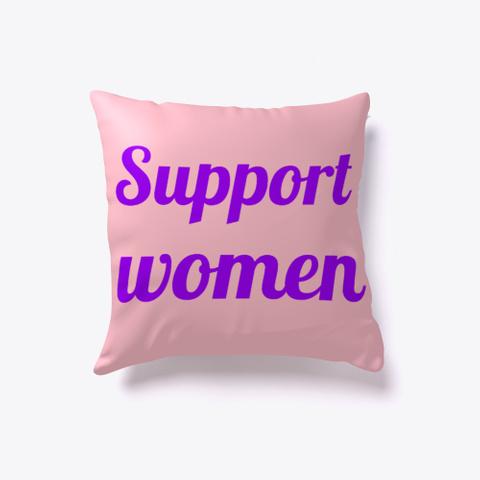 'support Women' Home Decor Pink T-Shirt Front