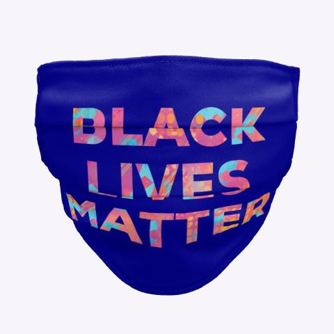 Cool Tie Dye Black Lives Matter Mask Deep Navy T-Shirt Front