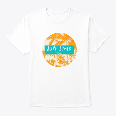 Surf Style Vibes  White T-Shirt Front