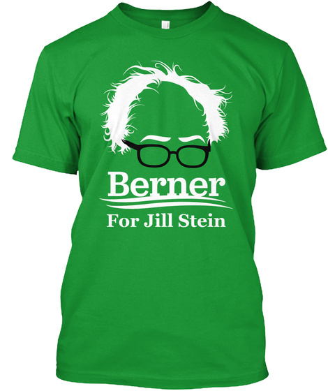 Berner For Jill Stein Kelly Green T-Shirt Front