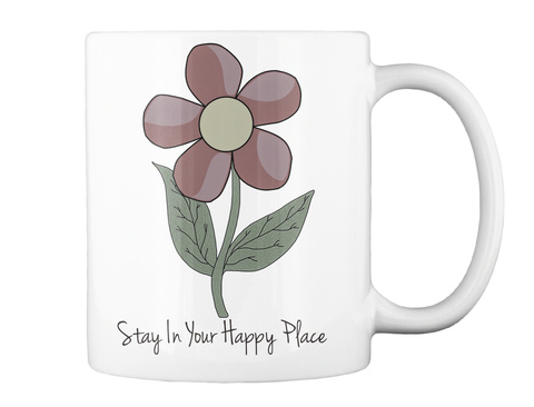 Stay In Your Happy Place White T-Shirt Back