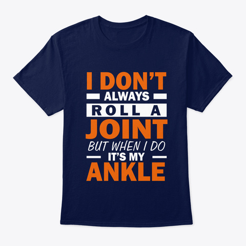 I Don't Always Roll A Joint Navy T-Shirt Front