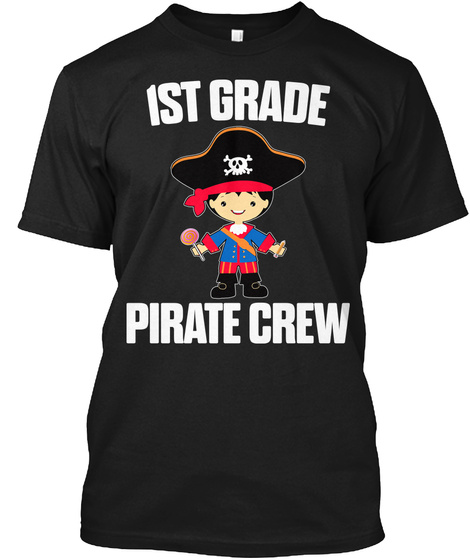 1st Grade Pirate Crew Black T-Shirt Front