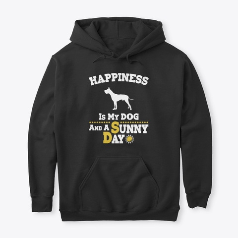Happiness Is My Dog Great Dane Black T-Shirt Front