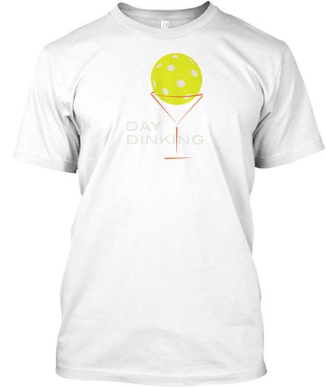 Funny Pickleball Day Dinking Martini Art White T-Shirt Front