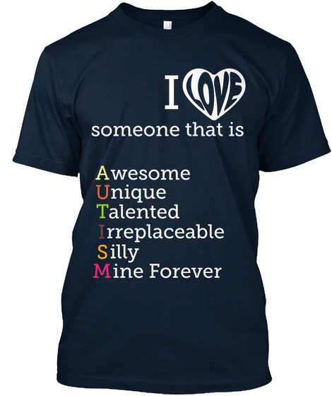 I Love Someone That Is Awesome Unique Talented Irreplaceable Silly Mine Forever  New Navy T-Shirt Front