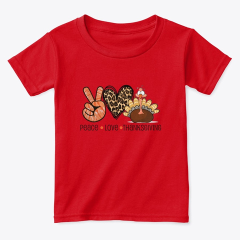 Peace Love Thanksgiving Turkey Holiday  Red  T-Shirt Front