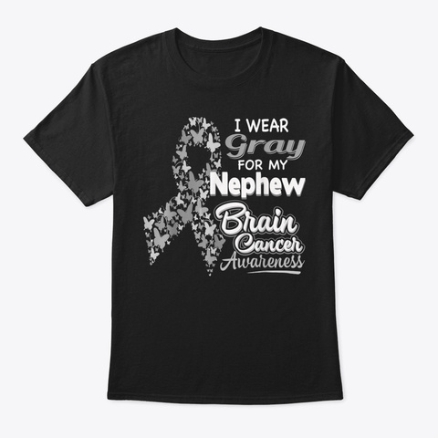 I Wear Gray For My Nephew Brain Cancer Black T-Shirt Front