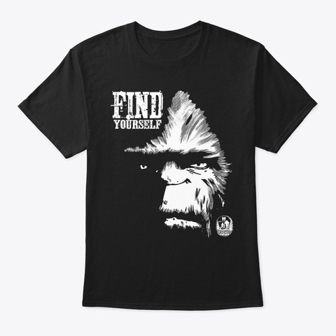 Find Yourself Bigfoot Motivational Quote Black T-Shirt Front