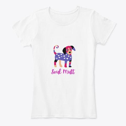 Soul Mutt White T-Shirt Front