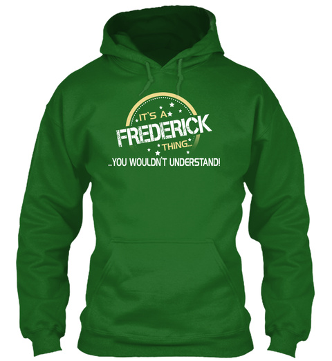 It's A Frederick Thing You Wouldn't Understand Irish Green T-Shirt Front