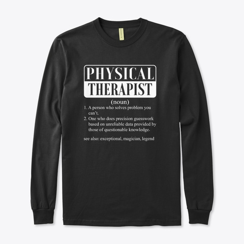 I Am A Physical Therapist  Smiley  Gift Black T-Shirt Front