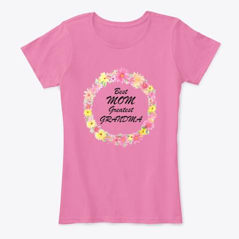 Best Mom Greatest Grandma True Pink T-Shirt Front