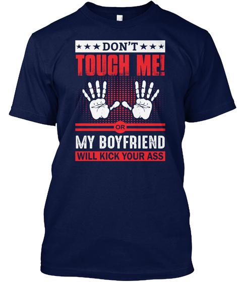 cb133cdf07 Boyfriend And Girlfriend Shirts - DON'T TOUGH ME! OR MY BOYFRIEND ...