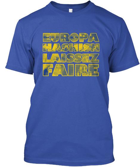 Europa Hashish Laissez Faire Royal Maglietta Front