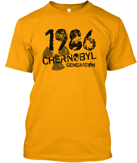 1986 Chernobyl Generation Gold T-Shirt Front