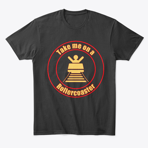 Take Me On A Rollercoaster Black T-Shirt Front