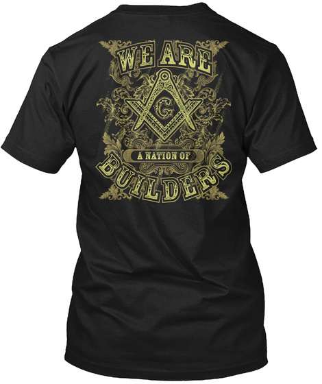 We Arw A Nation Of Builders Black T-Shirt Back