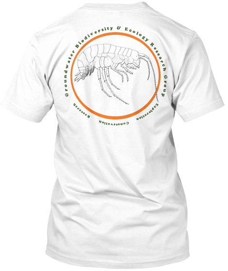 Groundwater Biodiversity & Ecology Research Group Exploration Conservation Research White T-Shirt Back