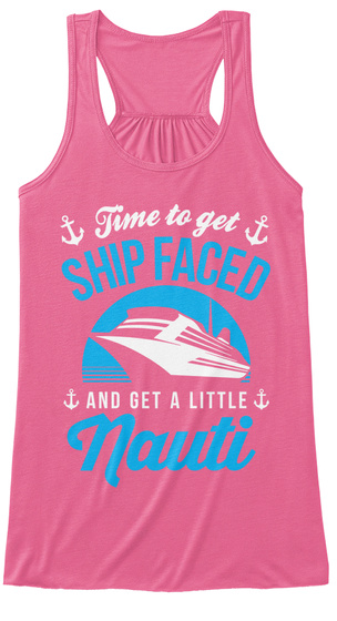 Time To Get Ship Faced And Get A Little Nauti Women's Tank Top Front
