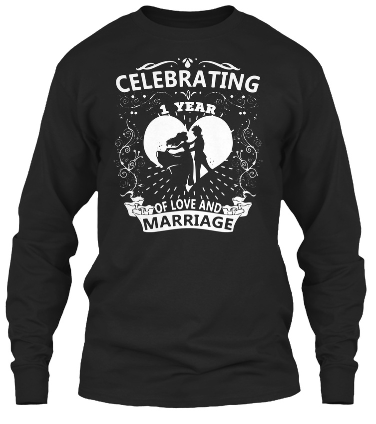 72f74f07ed Celebrating 1 Year Wedding Anniversary , Marriage Gildan Long Sleeve Tee  T-Shirt