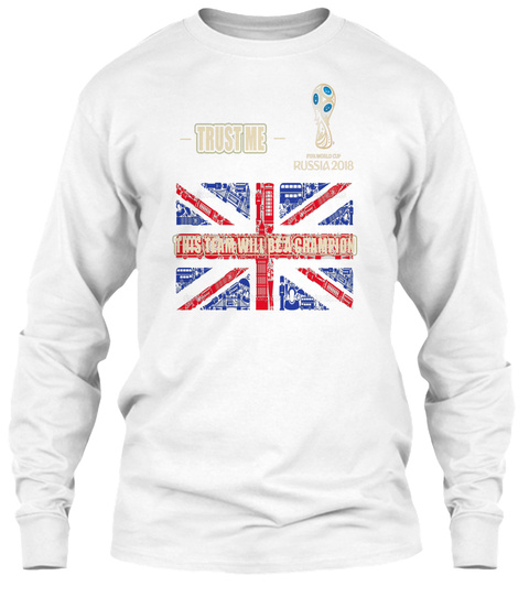 Supporter From England To Russia  I Want White Long Sleeve T-Shirt Front