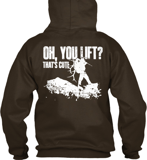 Oh, You Lift? That's Cute. Dark Chocolate T-Shirt Back