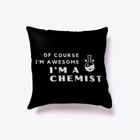I'm An Awesome Chemist Black T-Shirt Front