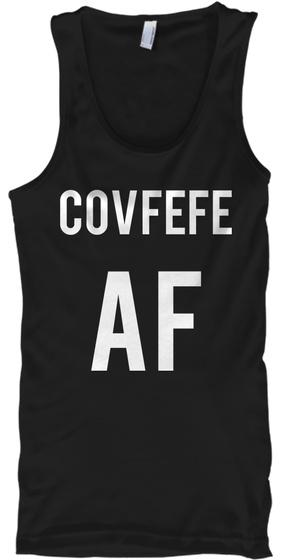 Covfefe Af Black Tank Top Front