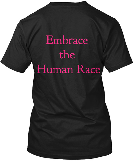 Embrace  The  Human Race Black T-Shirt Back