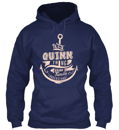 It S A Quinn Thing You Would N T Understand Navy T-Shirt Front
