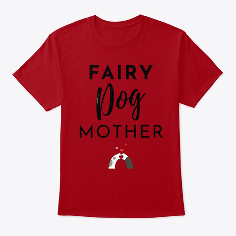 Fairy Dog Mother   Gift For Dog Moms Deep Red T-Shirt Front