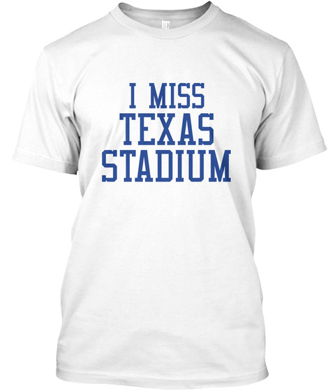Naming Wrongs: Texas Stadium (White) White T-Shirt Front