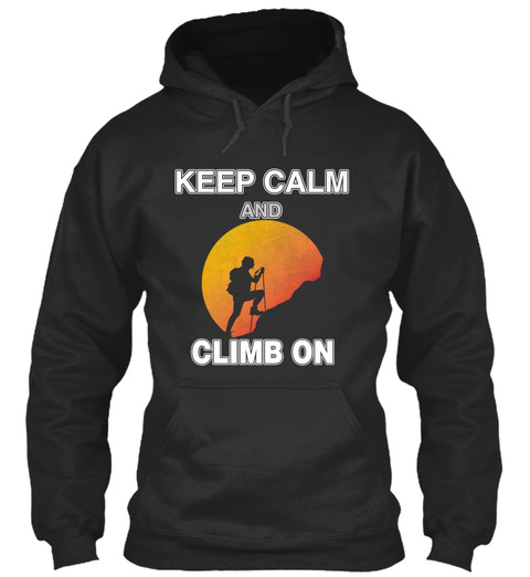 Keep Calm And Climb On Jet Black T-Shirt Front