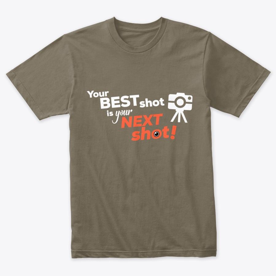 Your Best Shot Is Your Next Shot Unisex Tshirt