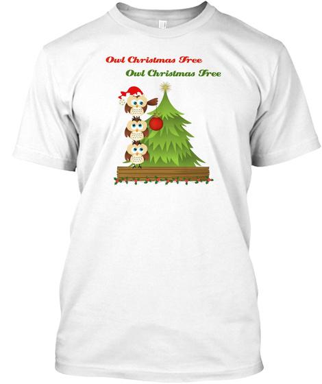 Owl Christmas Tree Owl Christmas Tree White T-Shirt Front