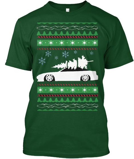 Ugly 240 Sx Christmas Shirt! Deep Forest T-Shirt Front