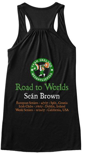 Road To Worlds Seán Brown European Seniors   4/7/17 : Split, Croatia Irish Clubs   7/6/17 : Dublin, Ireland World... Black T-Shirt Back