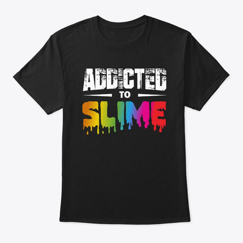 Addicted To Slime, Girls Slime Queen, Black T-Shirt Front
