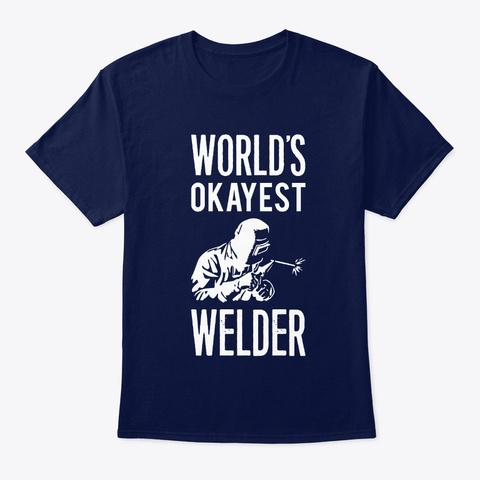 World's  Okayest Welder Navy T-Shirt Front