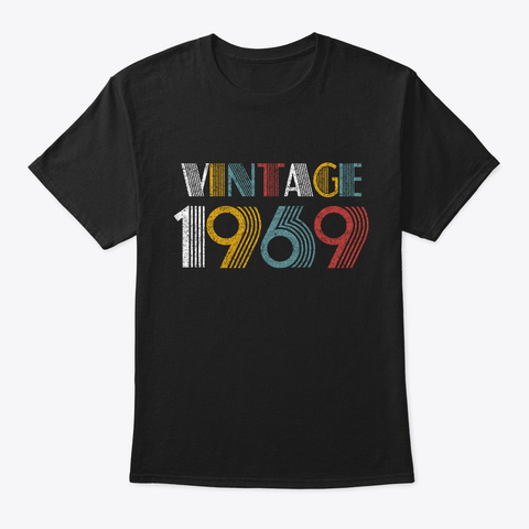 1969 Birthday 50 Years Vintage Style Black T-Shirt Front