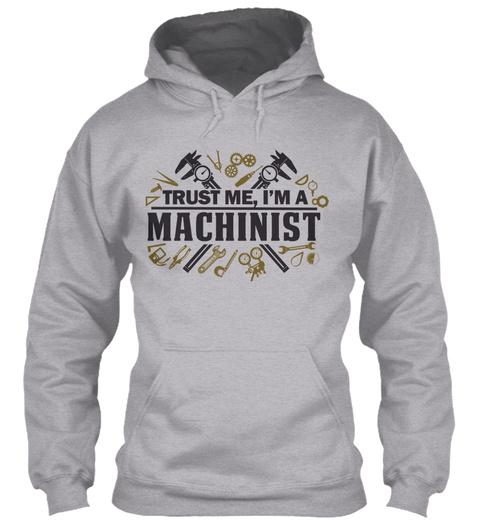 Trust Me, I'm A Machinist Sport Grey T-Shirt Front
