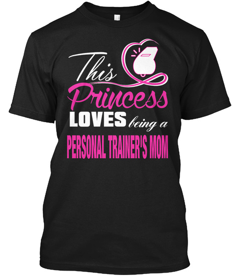 Being A Personal Trainer's Mom Black T-Shirt Front