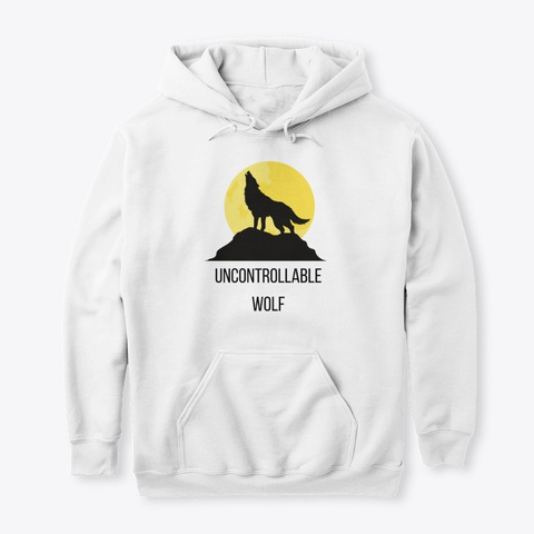 Uncontrollable Wolf 6 White T-Shirt Front